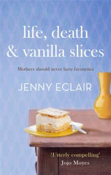 Life, Death and Vanilla Slices, Paperback Book
