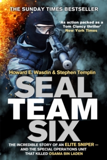Seal Team Six : The incredible story of an elite sniper - and the special operations unit that killed Osama Bin Laden, Paperback Book