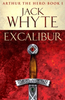 Excalibur : Legends of Camelot 1 (Arthur the Hero - Book I), Paperback Book