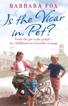 Is the Vicar in, Pet? : From the Pit to the Pulpit - My Childhood in a Geordie Vicarage, Paperback Book
