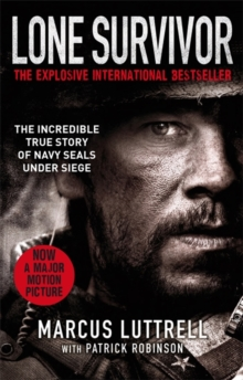 Lone Survivor : The Incredible True Story of Navy SEALs Under Siege, Paperback Book