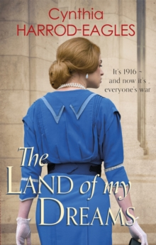The Land of My Dreams : War at Home, 1916, Paperback / softback Book