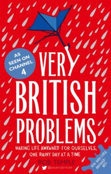 Very British Problems : Making Life Awkward for Ourselves, One Rainy Day at a Time, Paperback Book