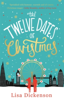 The Twelve Dates of Christmas : The Complete Novel, Paperback Book
