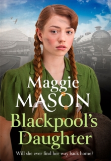 Blackpool's Daughter : Heartwarming and hopeful, by bestselling author Mary Wood writing as Maggie Mason, Paperback / softback Book