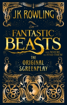 Fantastic Beasts and Where to Find Them : The Original Screenplay, Paperback / softback Book