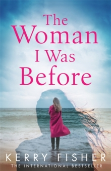 The Woman I Was Before : A gripping emotional page turner with a twist, Paperback / softback Book