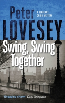 Swing, Swing Together : The Seventh Sergeant Cribb Mystery