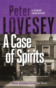 A Case of Spirits : The Sixth Sergeant Cribb Mystery