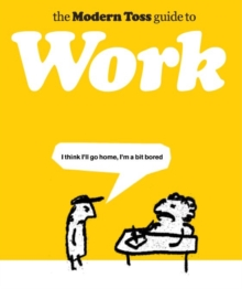 The Modern Toss Guide to Work, Hardback Book