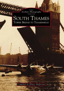 South Thames : Tower Bridge to Thamesmead, Paperback Book
