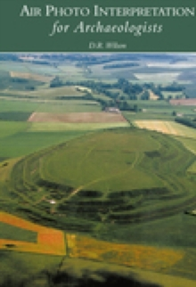 Air Photo Interpretation for Archaeologists, Paperback Book