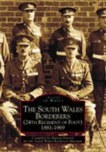 The South Wales Borderers 1881-1969, Paperback Book