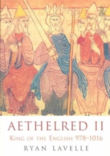 Aethelred II : King of England 978-1016, Paperback Book