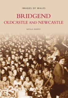 Bridgend, Oldcastle and Newcastle, Paperback / softback Book