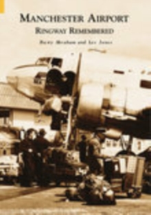 Manchester Airport : Ringway Remembered, Paperback Book
