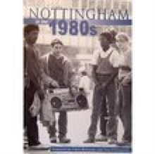Nottingham in the 1980s, Paperback / softback Book