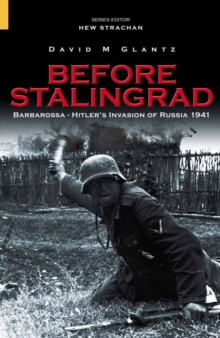 Before Stalingrad : Hitler's Invasion of Russia 1941, Paperback Book