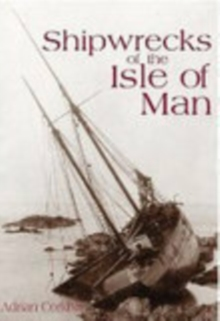 Shipwrecks of the Isle of Man, Paperback Book