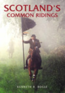 Scotland's Common Ridings, Paperback Book