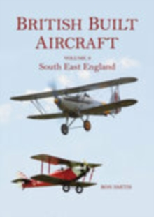 British Built Aircraft Vol 3 : South East England, Paperback Book