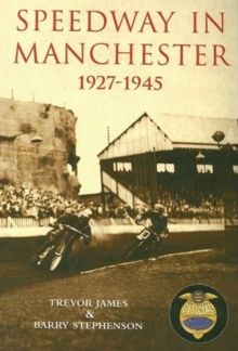 Speedway in Manchester 1927-1945, Paperback / softback Book