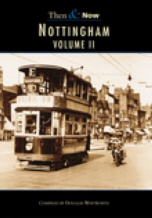 Nottingham Then & Now Vol 2, Paperback / softback Book