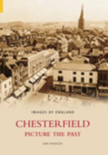 Chesterfield Picture the Past, Paperback / softback Book