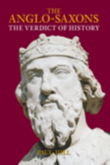 The Anglo-Saxons : The Verdict of History, Paperback / softback Book
