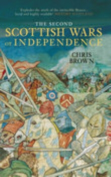 The Second Scottish Wars of Independence 1332-1363, Paperback / softback Book