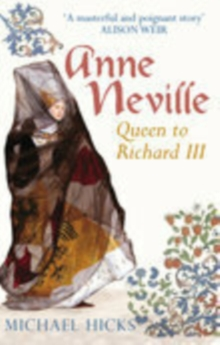 Anne Neville : Queen to Richard III, Paperback Book