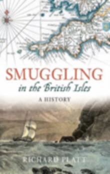 Smuggling in the British Isles : A History, Hardback Book
