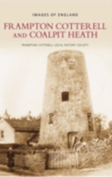 Frampton Cotterell & Coalpit Heath, Paperback / softback Book