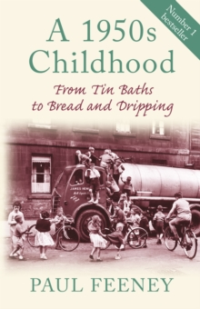 A 1950s Childhood : From Tin Baths to Bread and Dripping, Paperback Book