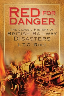Red for Danger : The Classic History of British Railways, Paperback Book