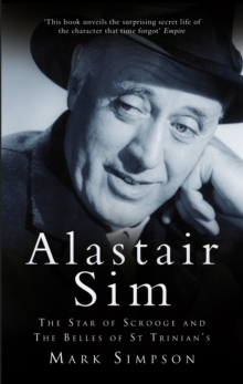 Alastair Sim : The Real Belle of St Trinian's, Paperback Book