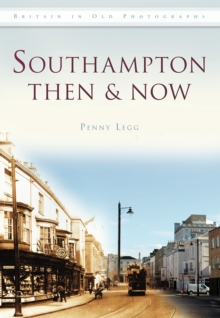 Southampton Then & Now, Paperback / softback Book