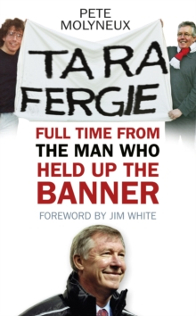 Ta Ra Fergie : Full Time from the Man Who Held Up the Banner, Paperback Book
