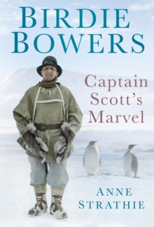 Birdie Bowers : Captain Scott's Marvel, Hardback Book