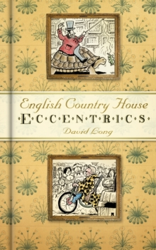 English Country House Eccentrics, Hardback Book