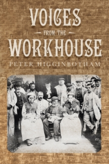 Voices from the Workhouse, Paperback Book