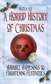 A Horrid History of Christmas, Paperback Book