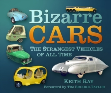 Bizarre Cars : The Strangest Vehicles of All Time