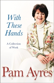 With These Hands : A Collection Of Work, Paperback Book