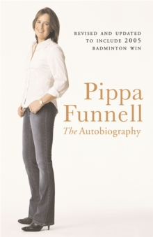 Pippa Funnell : The Autobiography, Paperback Book