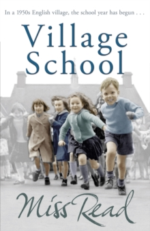 Village School : The superb nostalgic novel set in 1950s England, Paperback Book