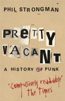Pretty Vacant : A History of Punk, Paperback Book
