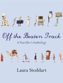 Off the Beaten Track : A Traveller's Anthology, Paperback Book