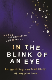 In the Blink of an Eye : An Inspiring and True Story of Enduring Love, Paperback Book