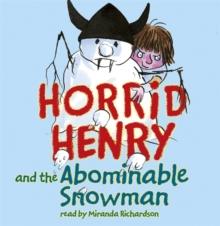 Horrid Henry and the Abominable Snowman : Book 16, CD-Audio Book